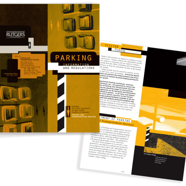 This 3-panel brochure was the first ever Design Consortium project which started in 1995. The project's parameters mandated that we work with a limited color palette, paper stock and size. This also required us to generate our own images—students were asked to investigate and photograph different parking areas and their details campus wide and these became the main visual focal point of the brochure. c/o Design Consortium